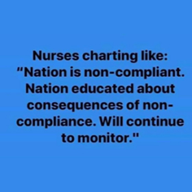 Funny meme about nurses charting the non-compliance of citizens